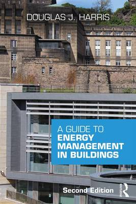 A Guide to Energy Management in Buildings by John Harris-Douglas