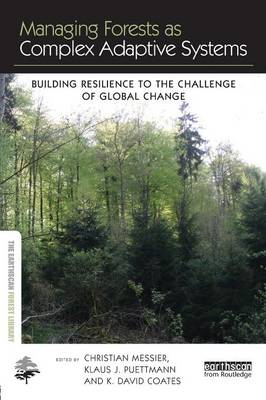 Managing Forests as Complex Adaptive Systems by Christian Messier