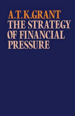 The Strategy of Financial Pressure by Alexander Thomas K. Grant