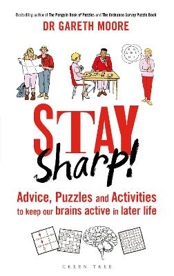 Stay Sharp!: Advice, Puzzles and Activities to Keep Our Brains Active in Later Life by Dr Gareth Moore