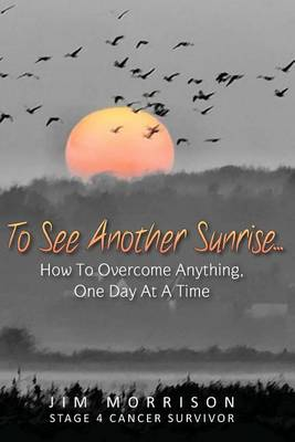 To See Another Sunrise... by Jim Morrison