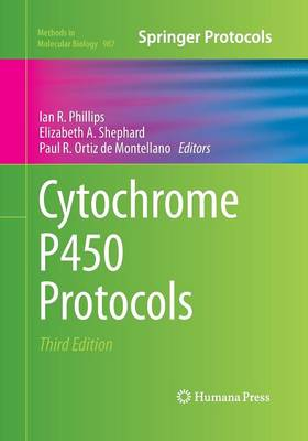 Cytochrome P450 Protocols by Ian R. Phillips