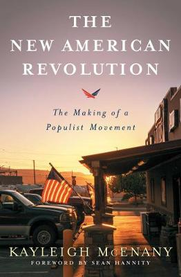 The New American Revolution: The Making of a Populist Movement by Kayleigh McEnany