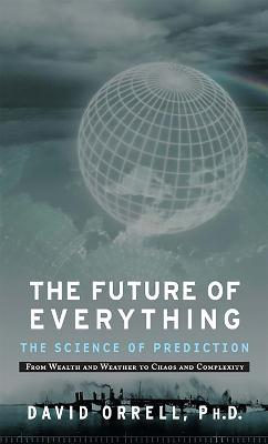 The Future of Everything by David Orrell