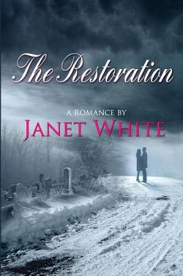 The Restoration by Janet White