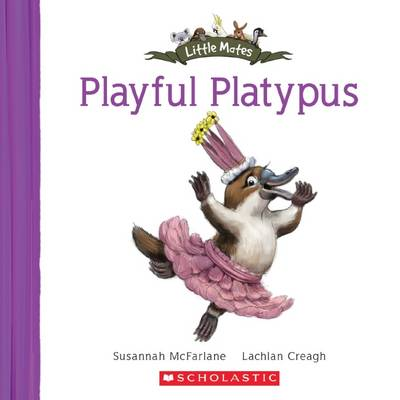 Little Mates: #16 Playful Platypus by Susannah McFarlane