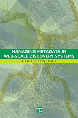Managing Metadata in Web-scale Discovery Systems by Louise Spiteri