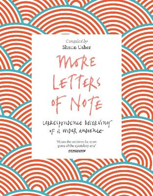 More Letters of Note by Shaun Usher