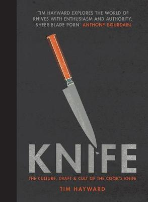 Knife: The Culture, Craft and Cult of the Cook's Knife book