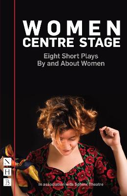 Women Centre Stage: Eight Short Plays By and About Women by Sue Parrish