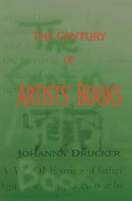 The Century of Artists' Books by Johanna Drucker