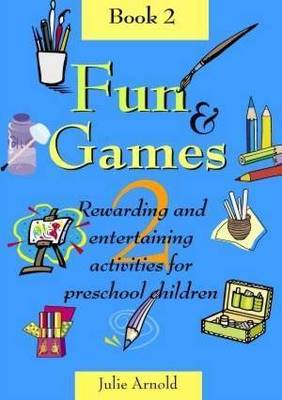 Fun and Games 2 by Julie Arnold
