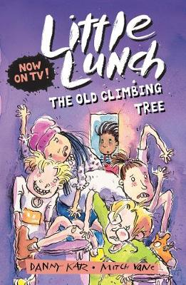 Little Lunch: The Old Climbing Tree by Danny Katz