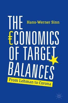 The Economics of Target Balances: From Lehman to Corona by Hans-Werner Sinn