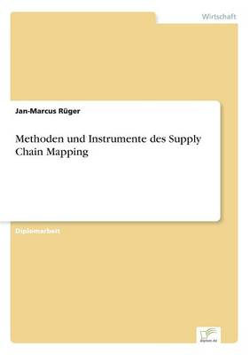 Methoden Und Instrumente Des Supply Chain Mapping by Jan Ruger