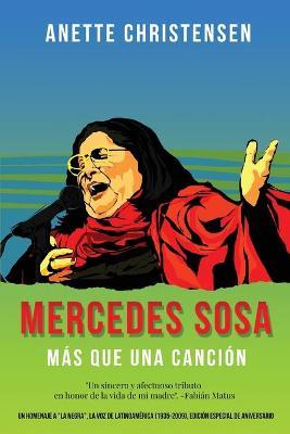 """Mercedes Sosa - Mas que una Cancion: Un homenaje a """"La Negra"""", la voz de Latinoamerica (1935-2009) by Anette Christensen"""