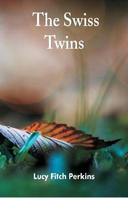 The Swiss Twins by Lucy Fitch Perkins