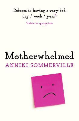 Motherwhelmed by Anniki Sommerville