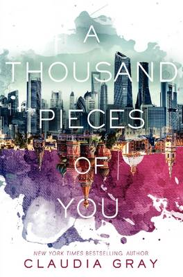 A Thousand Pieces of You by Claudia Gray