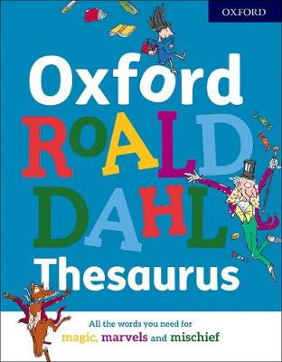 Oxford Roald Dahl Thesaurus by Susan Rennie