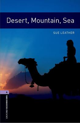 Oxford Bookworms Library: Level 4:: Desert, Mountain, Sea by Sue Leather