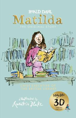 Matilda at 30: Chief Executive of the British Library by Roald Dahl