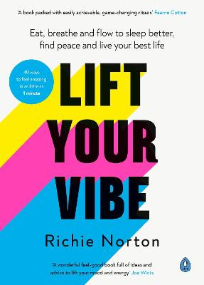 Lift Your Vibe: Eat, breathe and flow to sleep better, find peace and live your best life book