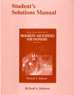 Student Solutions Manual for Miller & Freund's Probability and Statistics for Engineers by Richard A. Johnson