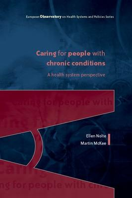 Caring for People with Chronic Conditions: A Health System Perspective by Ellen Nolte
