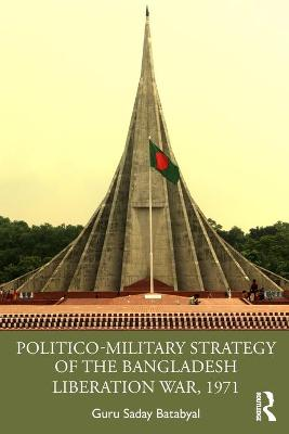 Politico-Military Strategy of the Bangladesh Liberation War, 1971 book