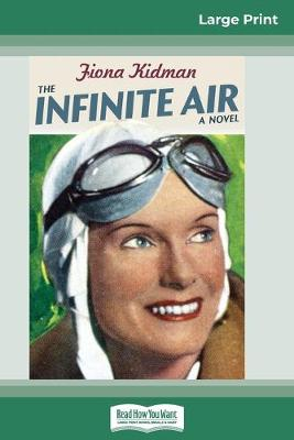 The Infinite Air (16pt Large Print Edition) by Fiona Kidman