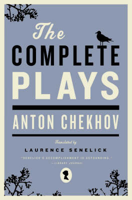 The Complete Plays by Anton Chekhov
