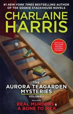The Aurora Teagarden Mysteries: Volume One by Charlaine Harris