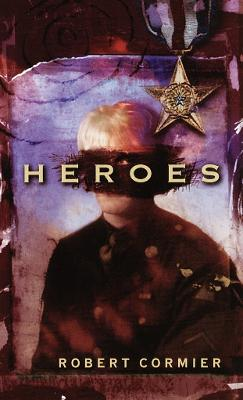 Heroes: A Novel by Robert Cormier