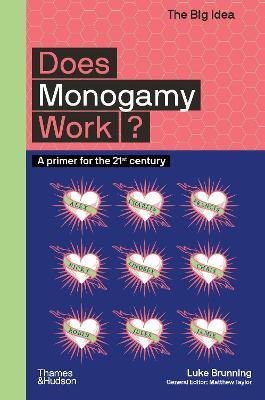 Does Monogamy Work? by Luke Brunning