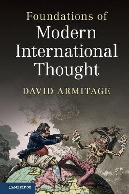 Foundations of Modern International Thought by David Armitage