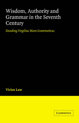 Wisdom, Authority and Grammar in the Seventh Century book