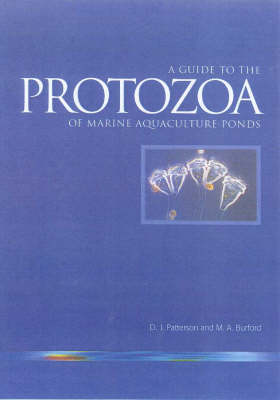 Guide to Protozoa of Marine Aquaculture Ponds by David J. Patterson