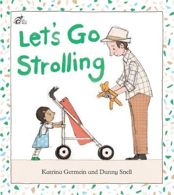 Let's Go Strolling by Katrina Germein