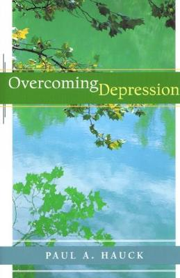 Overcoming Depression by Paul A. Hauck