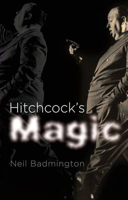 Hitchcock's Magic by Neil Badmington