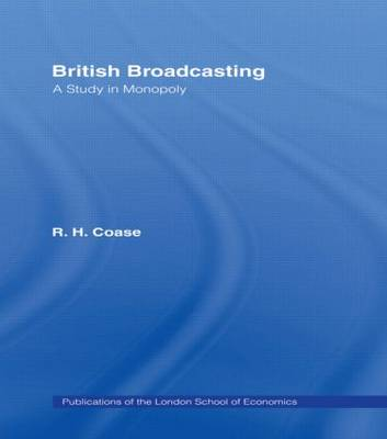 British Broadcasting: A Study in Monopoly by R.H. Coase