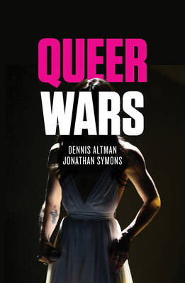 Queer Wars by Dennis Altman