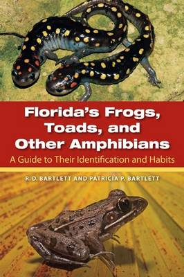 Florida's Frogs, Toads, and Other Amphibians by Richard D. Bartlett