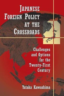 Japanese Foreign Policy at the Crossroads book