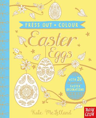 Press Out and Colour: Easter Eggs by Kate McLelland