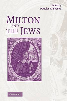Milton and the Jews by Douglas A. Brooks
