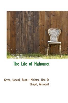 The Life of Mahomet by Green, Anna