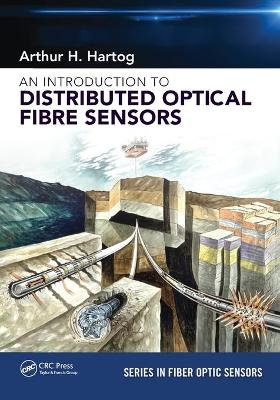 An Introduction to Distributed Optical Fibre Sensors by Arthur H. Hartog