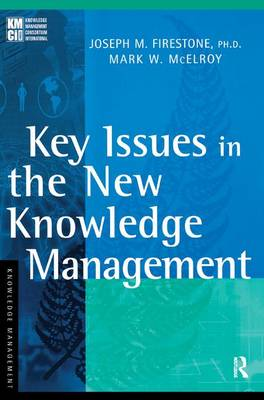 Key Issues in the New Knowledge Management by Joseph M. Firestone